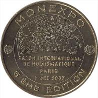 S07A120 - 2007 BAGNOLET - Monexpo Salon Numismatique / MONNAIE DE PARIS - Monnaie De Paris