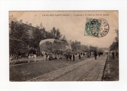 La Plaine Saint Denis - Le Marché à La Paille Au Pont De Soissons - 93 - - Saint Denis
