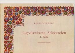 Jugoslawien  Stickerein D:M:C:      1. Serie - Stickarbeiten