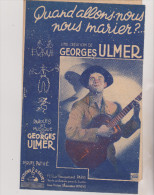 (GB5) Quand Allons-nous Nous Marier ? GEORGES ULMER - Partitions Musicales Anciennes