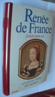 RENEE DE FRANCE Ce Lys Au Milieu Des épines - Histoire