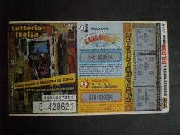 BIGLIETTO LOTTERIA ITALIA 2009 CARRAMBA CHE FORTUNA - Billets De Loterie