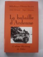 La Bataille D'Ardenne. L'ultime Blitzkrieg De Hitler - Bernard Henri - Gheysens Roger - Guerre 1939-45