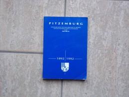 Pitzemburg, 100 Jaar Gedenkboek 1892-1992, 226 Blz. - Libros, Revistas, Cómics