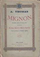 DC2) LIBRETTO D´OPERA THOMAS MIGNON CARRE' BARBIER Ed SONZOGNO 1884 64 PAGINE  DORSO CON DIFETTI - Spartiti