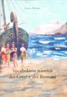 RIVISTA MARITTIMA SUPPLEMENTO 2007 VOCABOLARIO NAUTICO DEI GRECI E ROMANI PAG 62 - Magazines & Papers