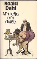 NL.- Boek. Roald Dahl. - M'n Liefje, M'n Duifje. Vertaling Hans Edinga. 2 Scans - Oud