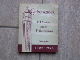 Gedenkboek O.L.Vrouw Van De H. Rozenkrans Door J. Van Der Zeyp, Wilrijk-Kiel 1906-1956, 104 Pp. - Livres, BD, Revues
