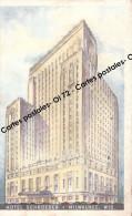 CPSM - Etats-Unis > WI - Wisconsin - Hotel Schroeder Milwaukee - Milwaukee