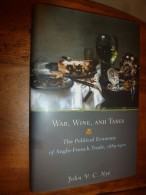 War, Wine, And Taxes: The Political Economy Of Anglo-French Trade, 1689-1900... (John V. C. Nye) - Livres, BD, Revues