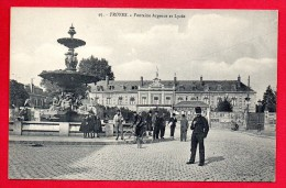 10. Troyes. Fontaine Argence (1897) Et Ancien Lycée. - Troyes