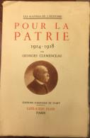 Pour La Patrie 1914-1918 Par Georges Clémenceau - War 1914-18