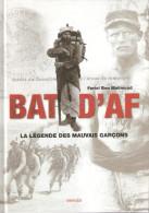 BAT D AF LEGENDE MAUVAIS GARCONS DISCIPLINAIRE JOYEUX BATAILLON AFRIQUE BILA BAGNE - Français