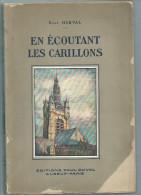 """Nord,Pas De Calais,Somme.Artois ,Flandre,Picardie.""""En écoutant Les Carillons"""".Livre De 168 Pages. - Geographie"""