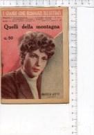 ROMANZO - 1943QUELLI DELLA MONTAGNA - MARIELLA LOTTI - I GRANDI CINE ROMANZI ILLUSTRATI 16 PAGINE - Libri, Riviste, Fumetti