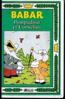 VHS Collector.   BABAR .  POMPADOUR ET CORNELIUS & ACCORD A L´AMIABLE.    1989:        V.Fr. - Manga