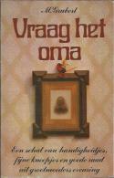 NL.- Boek. Vraag Het Oma. Een Schat Van Handigheidjes, Fijne Kneepjes En Goede Raad Van M. Grubert. 2 Scans - Praktisch