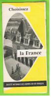 Société Nationale Des Chemins De Fer Français, Choisissez La France - Dépliants Touristiques