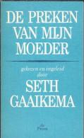 NL.- Boek. De Preken Van Mijn Moeder Door Tilly Gaaikema-Paul Gekozen En Ingeleid Door Seth Gaaikema. 2 Scans - Praktisch