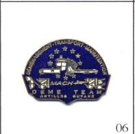 """Pin´s - Transport - Déménagement """"Mach + Sur Les Antilles & Guyane. Estampillé Vector. EGF. T426-06 - Transport Und Verkehr"""