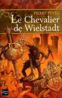 Le Chevalier De Wielstadt Dédicacé Par Pierre Pevel (ISBN 226507327X EAN 9782265073272) - Livres Dédicacés