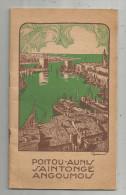 Régionalisme , POITOU  AUNIS  SAINTONGE  ANGOUMOIS , 32 Pages , 1930 , Ed : Mayeux , Frais Fr : 2.70€ - Poitou-Charentes