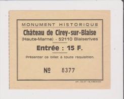 Vieux Papier - Ticket D Entrée - Monument Historique - Chateau De Cirey Sur Blaise - BLAISERIVES - Entrée 15 F - Tickets D'entrée