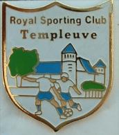 PIN´S FOOTBALL - ROYAL SPORTING CLUB TEMPLEUVE - BELGIQUE - Fussball