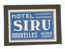 Etiquette De Bagage - Hôtel SIRU à BRUXELLES +/- 1950 (ALB) - Titres De Transport