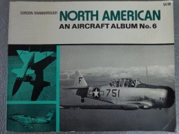 LIVRE BOOK AVIATION AVION NORTH AMERICAN  AN AIRCRAFT ALBUM N°6  GORDON SWANBOROUGH - Livres, BD, Revues