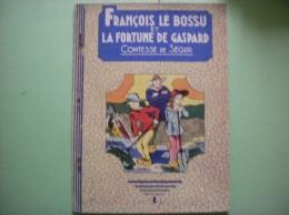 FRANCOIS LE BOSSU ET LA FORTUNE DE GASPARD COMTESSE DE SEGUR - Bücher, Zeitschriften, Comics