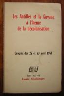 Les Antilles Et La Guyane à L'heure De La Décolonisation (congrès De 1961) - Histoire