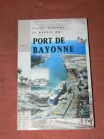 BAYONNE / PASSE PRESENT ET AVENIR DU PORT / ARCHIVES DU PORT DEPUIS LE XII SIECLE/ 400 PAGES - Pays Basque