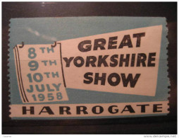 Harrogate 1958 Great Yorkshire Show Poster Stamp Label Vignette Viñeta GB UK - Autres