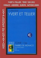 CATALOGUE YVERT & TELLIER  - TOME 1 BIS - 2002 (MONACO - ANDORRE - EUROPA - NATIONS UNIES) - Stamp Catalogues