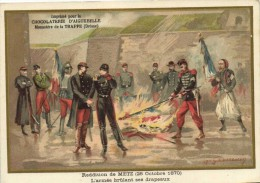 Militaria Chocolaterie D'Aiguebelle Reddition De METZ ( 28 Octobre 1870) L'Armée Brulant Ses Drapeaux Recto Verso - Aiguebelle