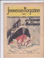 Jeunesse Magazine à L'assaut De La Banquise N° 1. 2 Janvier 1938 - Jeunesse Illustrée, La