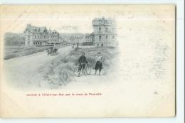 Arrivée à VILLERS Sur MER Par La Route De TROUVILLE - Animée - Précurseur  - 2 Scans - Villers Sur Mer