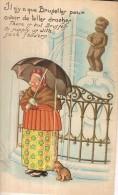 MANNEKEN-PIS- IL N'Y A QUE BRUXELLES POUR AVOIR DE TELLES DRACHES-humour-folklore Belge - Humor