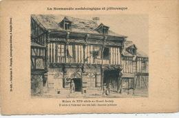LA NORMANDIE ARCHEOLOGIQUE ET PITTORESQUE - LES ANDELYS - Maison Du XVIème Siècle Au GRAND ANDELY - Les Andelys