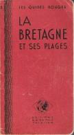 """Guide Touristique """"les Guides Rouges""""- La Bretagne Et Ses Plages - Editions Baneton-Thiolier - Michelin (guides)"""