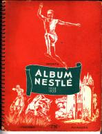 ALBUM NESTLE 1938-1939  Avec 234 Chromo Bon état  Voir Scans - Chocolate