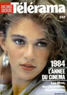 1984 L'année Du Cinéma : Les Films, Les Comédiens, Les Cinéastes (Télérama HS N° 12) - Cinéma/Télévision