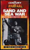 VHS GUERRE.    SAND AND SEA WAR - WAR IN THE MEDITERRANEAN 1941-1943.       1993.               V.Angl. - Manga