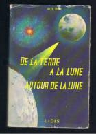 JULES VERNE DE LA TERRE A LA LUNE  AUTOUR DE LA LUNE  LIDIS 1960 - Livres, BD, Revues