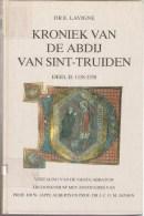 Kroniek Van De Abdij Van Sint-Truiden : Deel 1 + 2  ---- E.Lavigne - Histoire