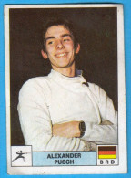 PANINI OLYMPIC GAMES MONTREAL 76 No. 195 ALEXANDER PUSCH Germany Fencing Escrime (Yugoslav Edition) Juex Olympiques 1976 - Fencing
