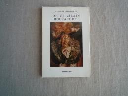 Stavros Melissinos Oh, Ce Vilain Boccaccio La Ceinture De Chasteté Athène 1979 Dédicace Auteur 1982 Voir Photos - Livres, BD, Revues