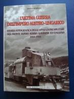 M#0N15 P.Scopani L´ULTIMA GUERRA DELL´IMPERO AUSTRO-UNGARICO Rossato Ed.1997/RUSSIA-SERBIA-ALBANIA - 1914-18