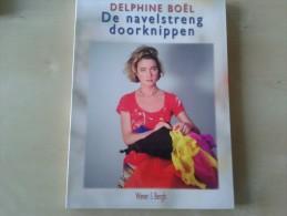 Delphine Boël De Navelstreng Doorknippen, 140 Blz., 2008 - Livres, BD, Revues